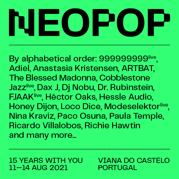 NEOPOP ELECTRONIC MUSIC FESTIVAL 2021 (PORTUGAL)